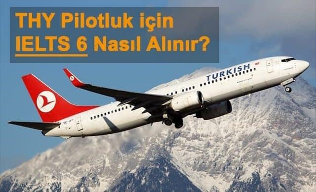 THY Pilotluk için IELTS 6 Nasıl Alınır?